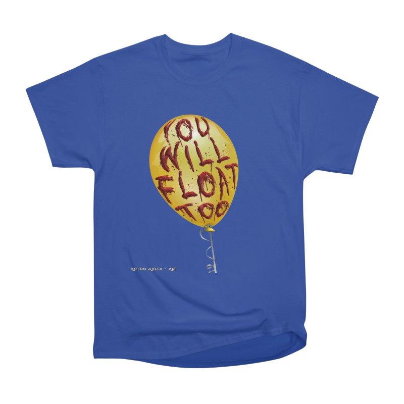 You Will Float Too! Women's Heavyweight Unisex T-Shirt by AntonAbela-Art's Artist Shop