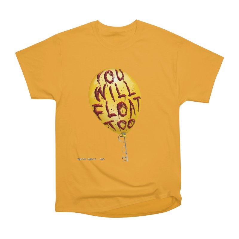 You Will Float Too! Men's Heavyweight T-Shirt by AntonAbela-Art's Artist Shop