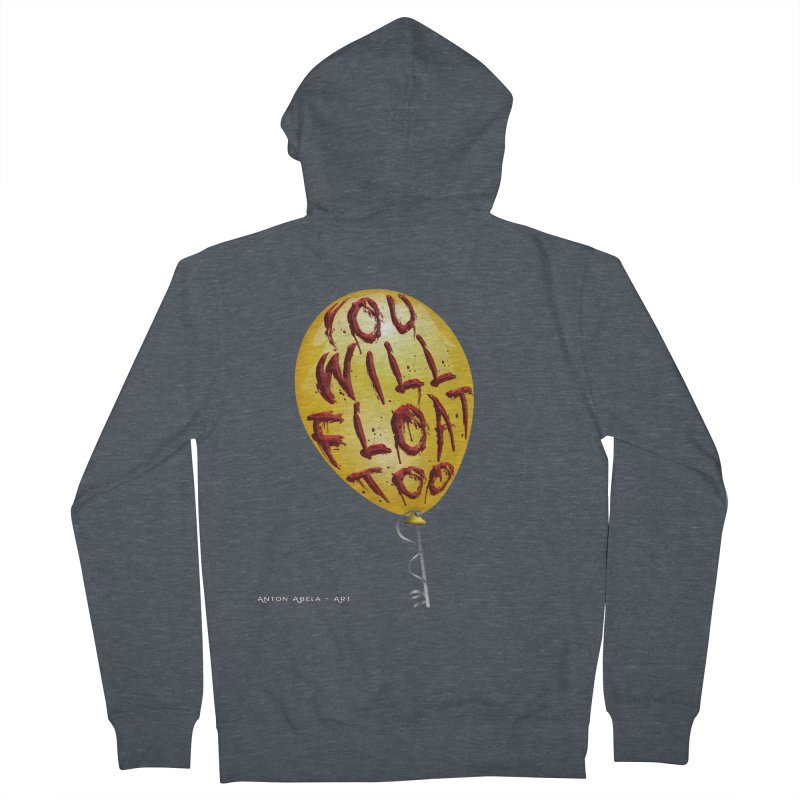 You Will Float Too! Women's French Terry Zip-Up Hoody by AntonAbela-Art's Artist Shop