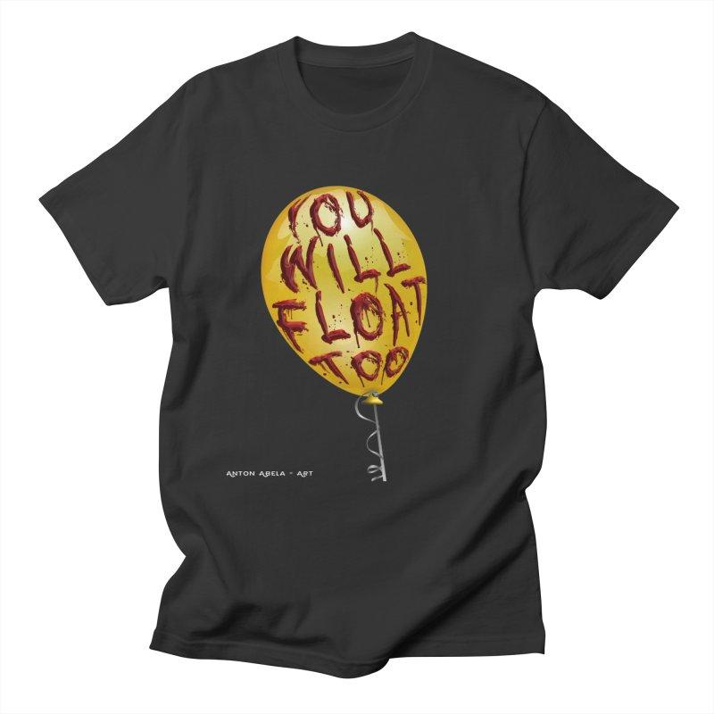 You Will Float Too! Women's Unisex T-Shirt by AntonAbela-Art's Artist Shop
