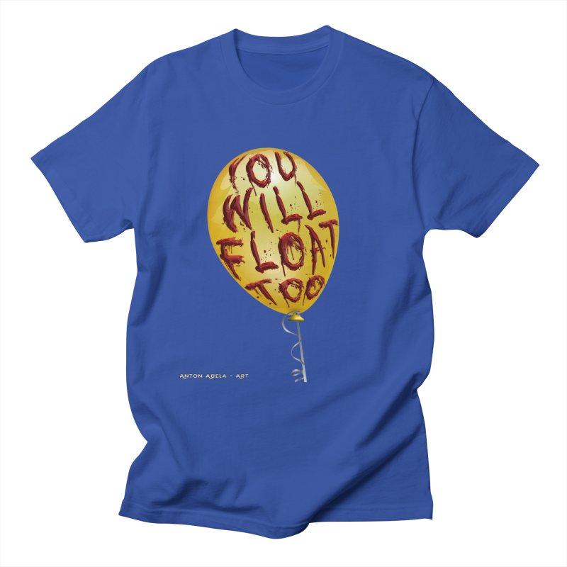 You Will Float Too! Men's T-Shirt by AntonAbela-Art's Artist Shop