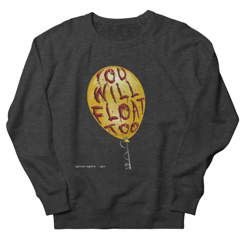 You Will Float Too! Women's French Terry Sweatshirt by AntonAbela-Art's Artist Shop