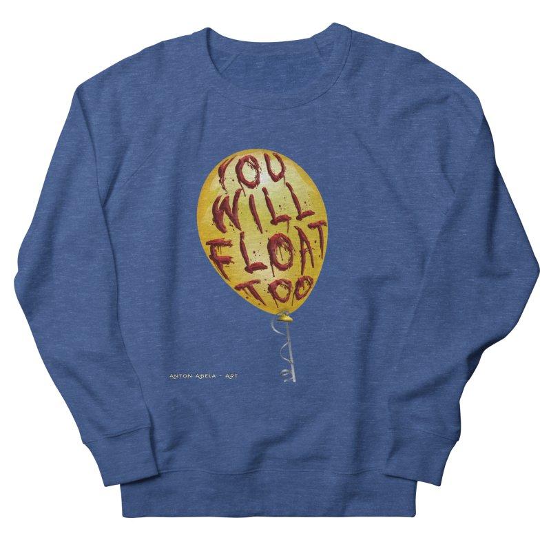 You Will Float Too! Women's Sweatshirt by AntonAbela-Art's Artist Shop