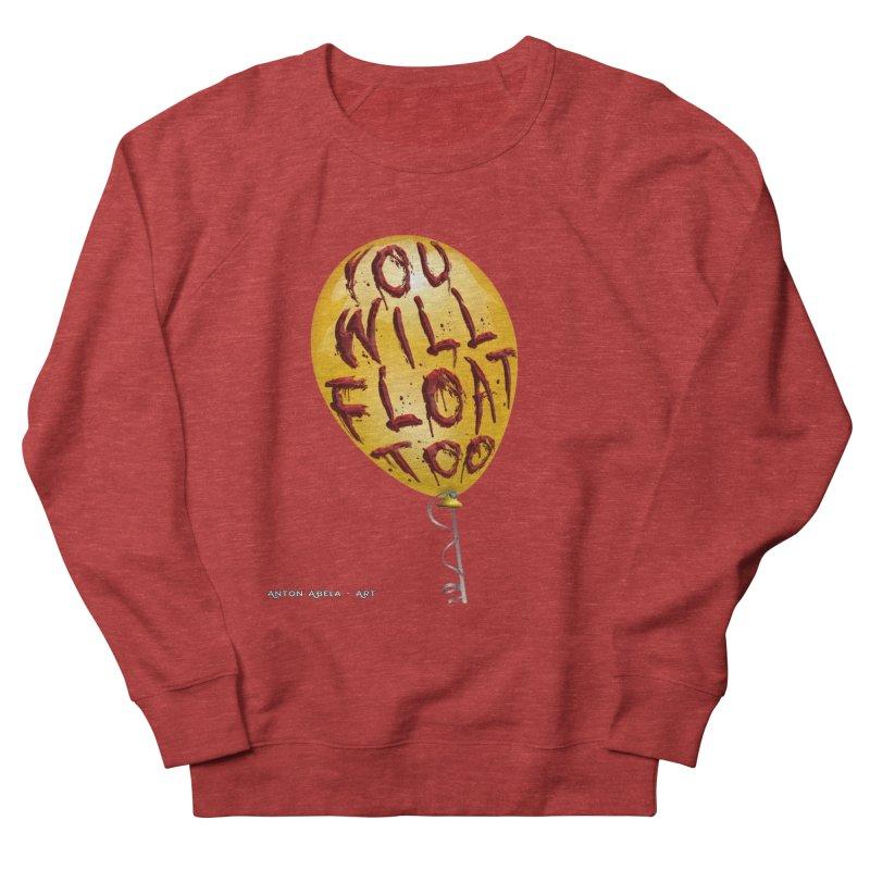You Will Float Too! Men's French Terry Sweatshirt by AntonAbela-Art's Artist Shop