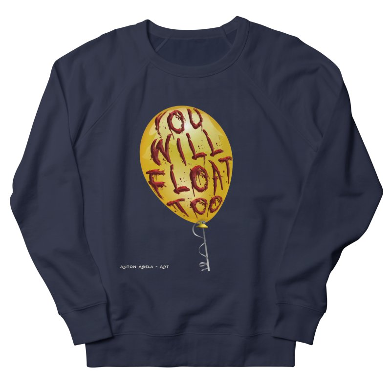 You Will Float Too! Men's French Terry Sweatshirt by AntonAbela-Art's Artist Shop