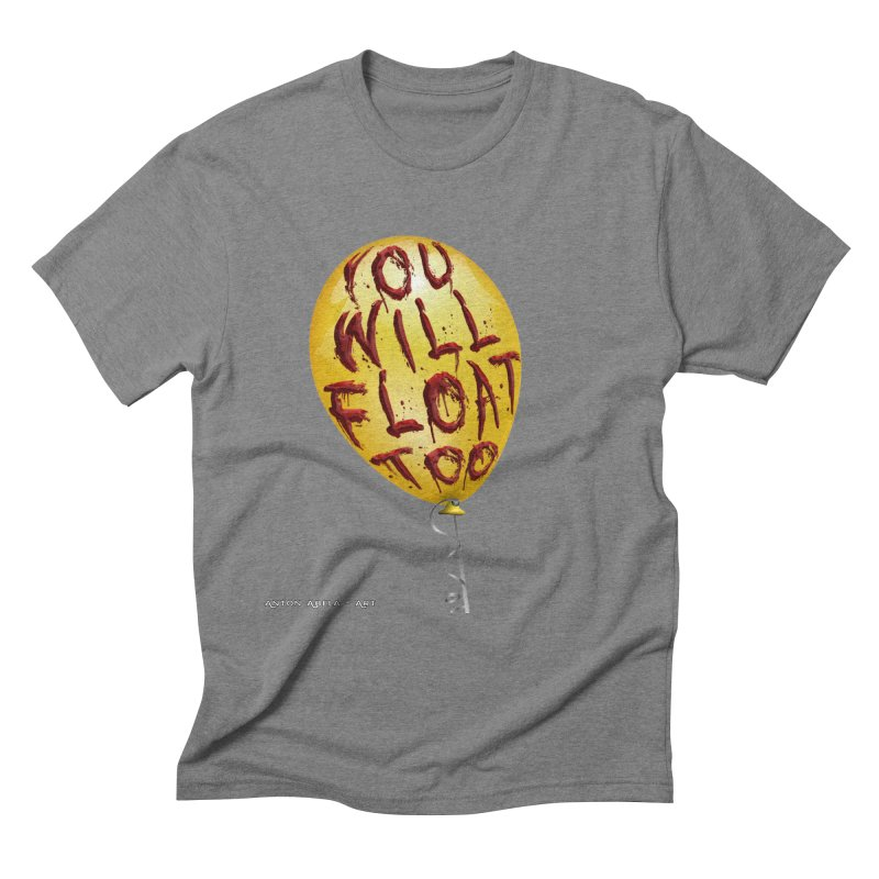You Will Float Too! Men's Triblend T-Shirt by AntonAbela-Art's Artist Shop