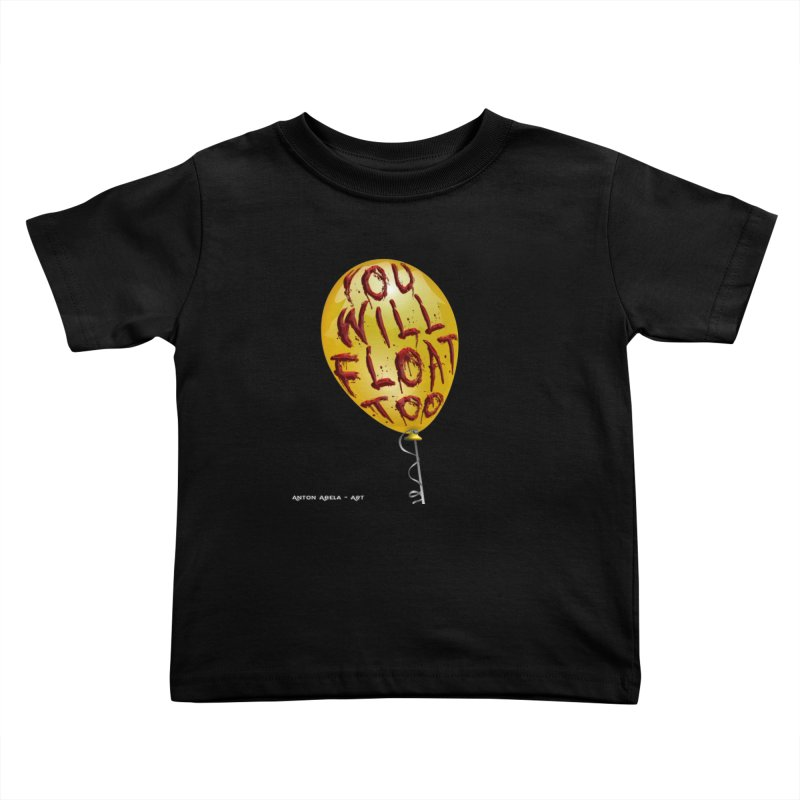 You Will Float Too! Kids Toddler T-Shirt by AntonAbela-Art's Artist Shop