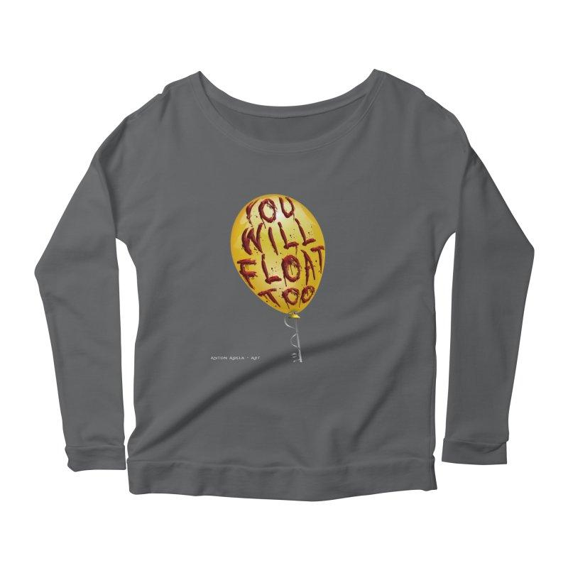 You Will Float Too! Women's Longsleeve T-Shirt by AntonAbela-Art's Artist Shop