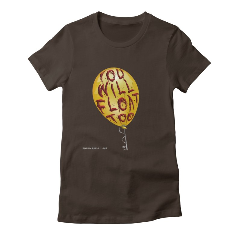 You Will Float Too! Women's Fitted T-Shirt by AntonAbela-Art's Artist Shop