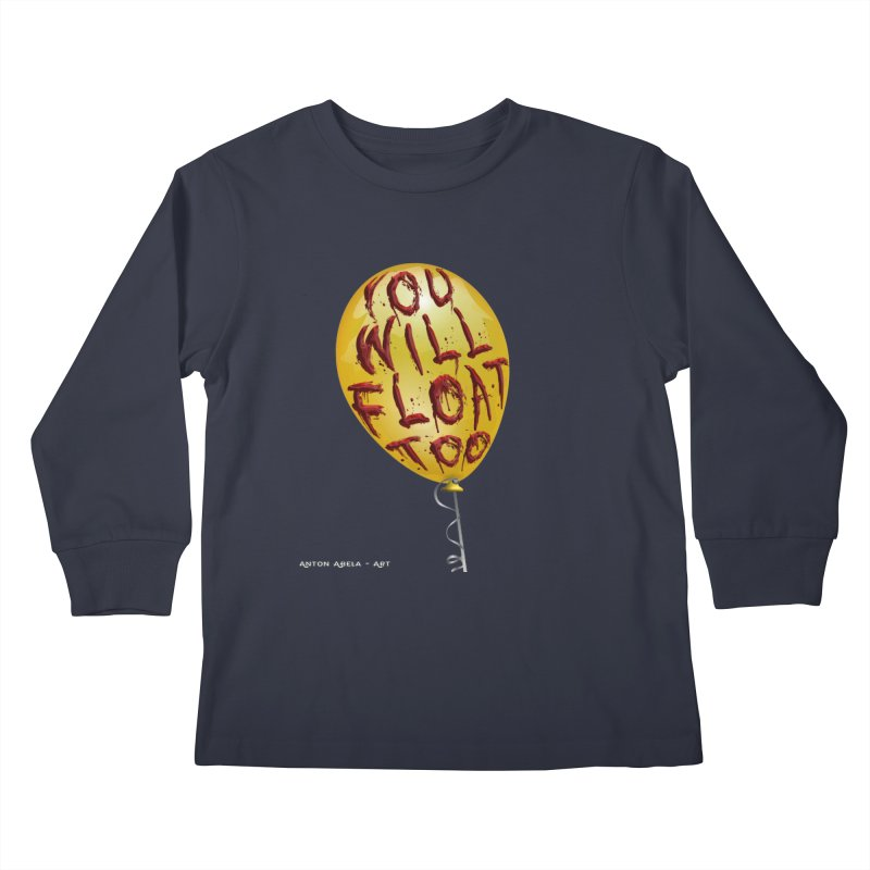 You Will Float Too! Kids Longsleeve T-Shirt by AntonAbela-Art's Artist Shop