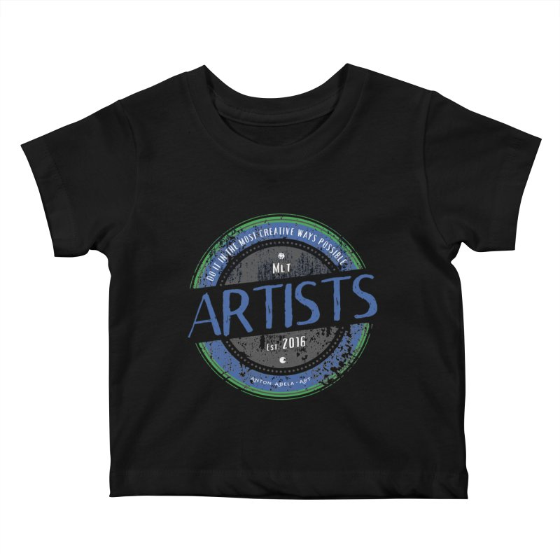 Artists Do It... Kids Baby T-Shirt by AntonAbela-Art's Artist Shop