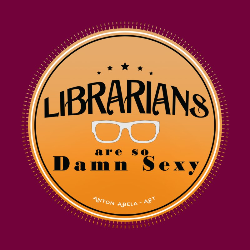 Librarians are... Men's T-Shirt by AntonAbela-Art's Artist Shop