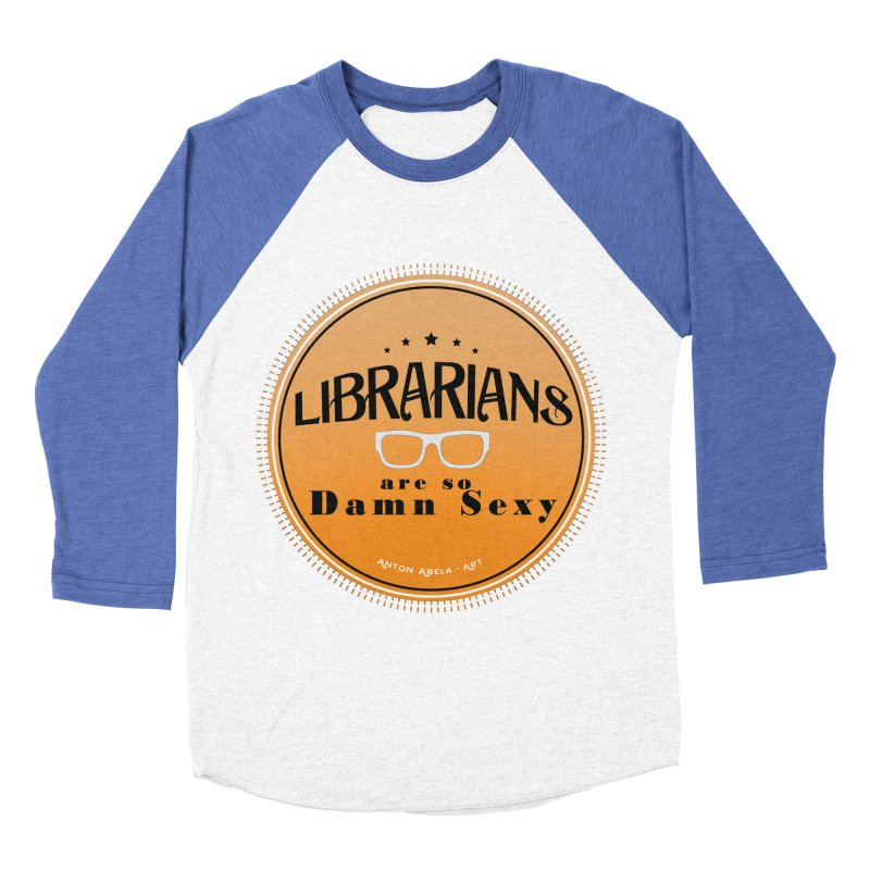 Librarians are... Men's Baseball Triblend T-Shirt by AntonAbela-Art's Artist Shop