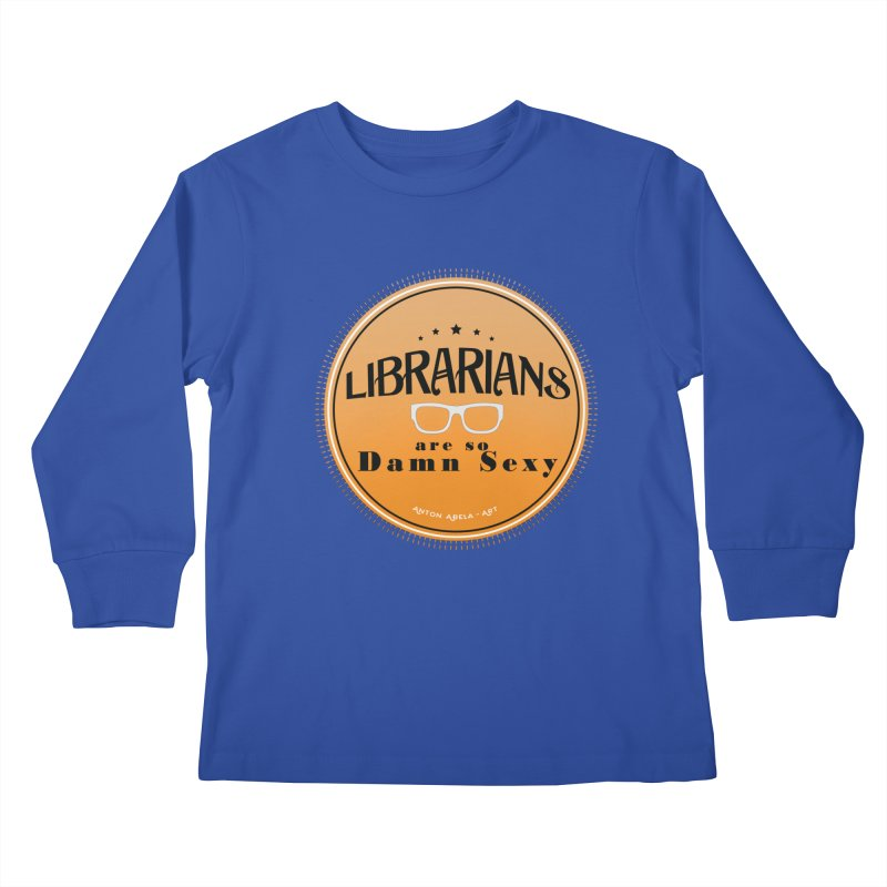 Librarians are... Kids Longsleeve T-Shirt by AntonAbela-Art's Artist Shop