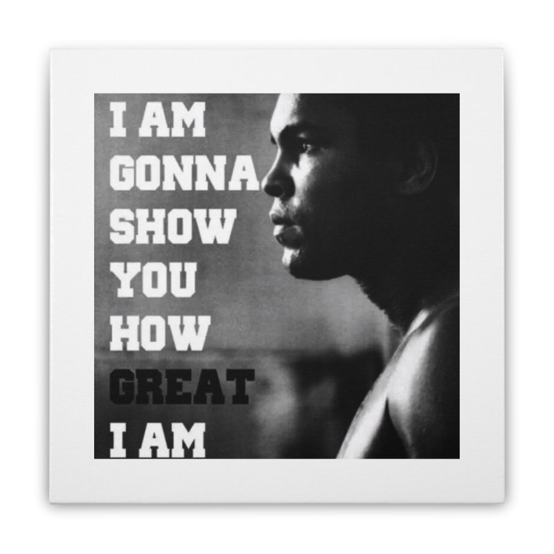 Greatness Home Stretched Canvas by Antonio's Artist Shop