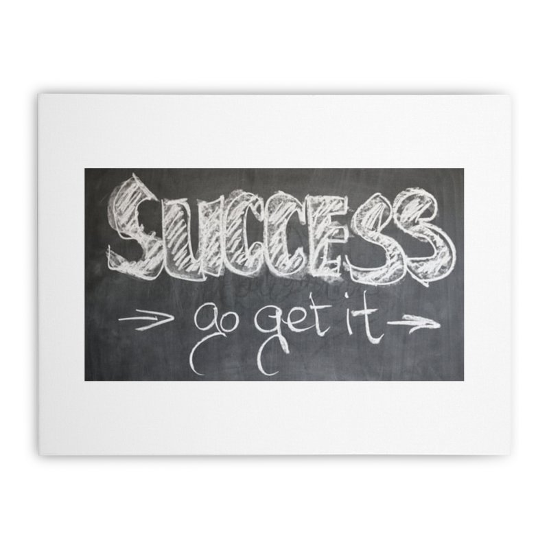Success Home Stretched Canvas by Antonio's Artist Shop