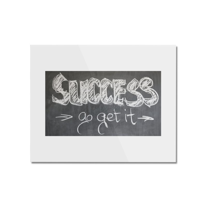 Success Home Mounted Acrylic Print by Antonio's Artist Shop