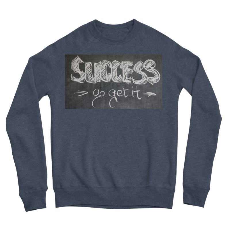 Success Men's Sponge Fleece Sweatshirt by Antonio's Artist Shop