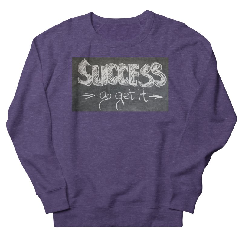 Success Women's French Terry Sweatshirt by Antonio's Artist Shop