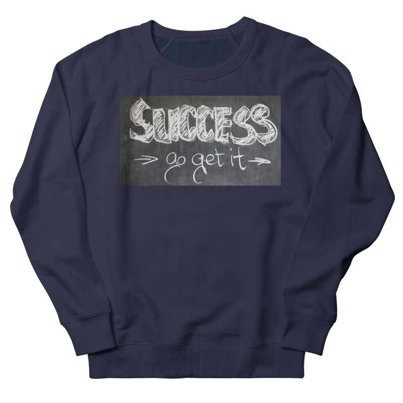 Success Women's French Terry Sweatshirt by Antonio's Artist Shop