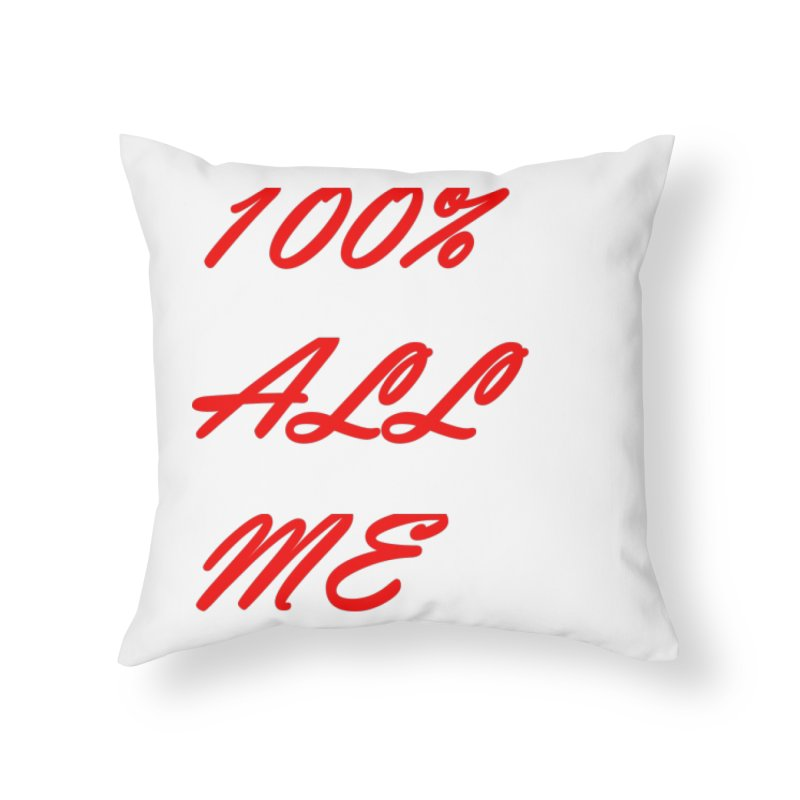 100% Home Throw Pillow by Antonio's Artist Shop