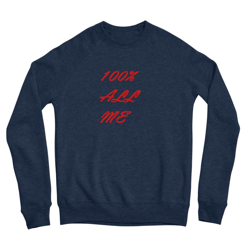 100% Men's Sweatshirt by Antonio's Artist Shop