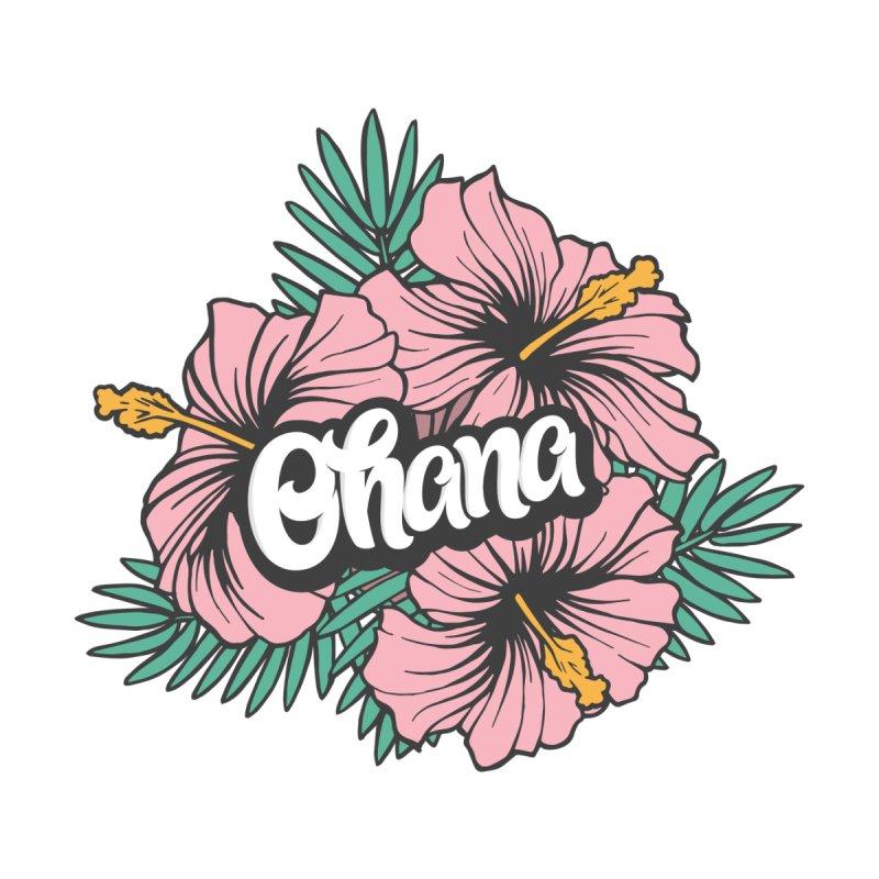 Ohana by anyafelch's Artist Shop
