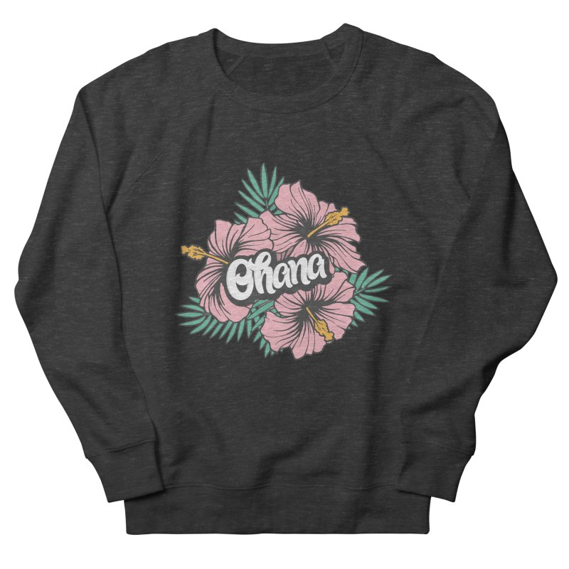 Ohana Women's French Terry Sweatshirt by anyafelch's Artist Shop