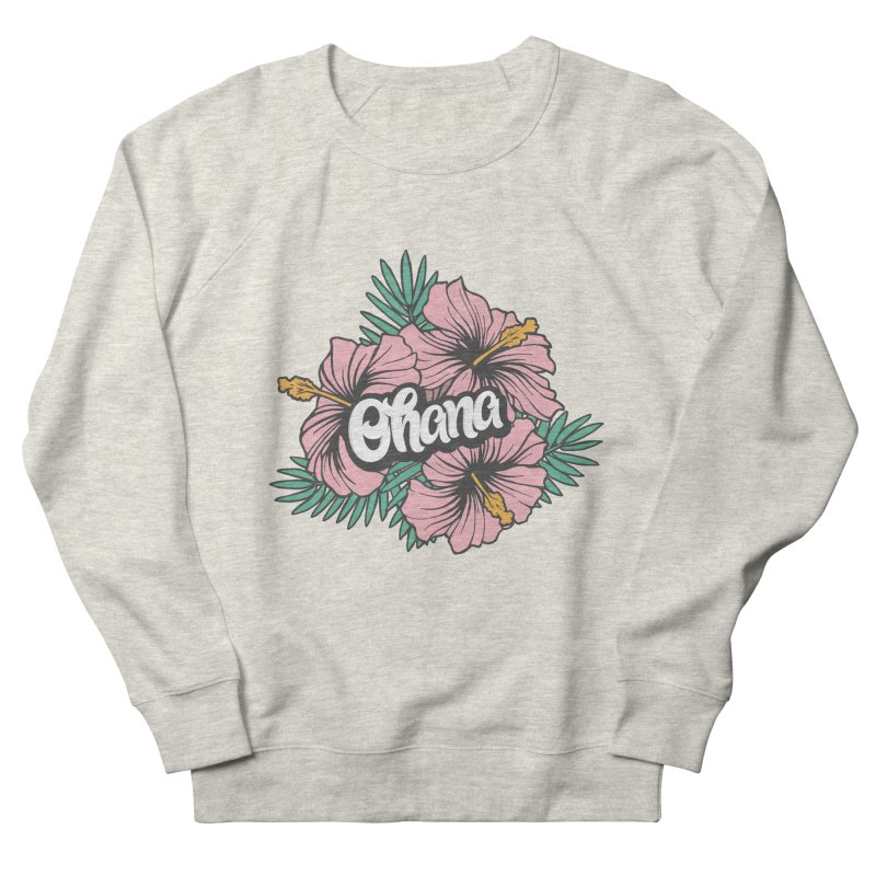 Ohana Women's French Terry Sweatshirt by anyafelch's Artist Shop