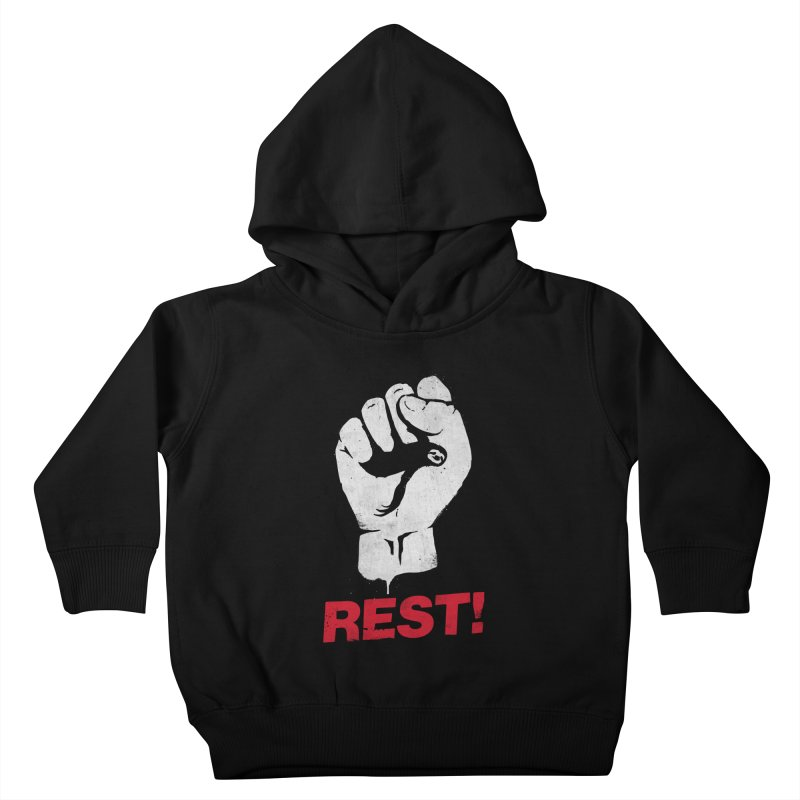 Rest! Kids Toddler Pullover Hoody by aparaat's artist shop
