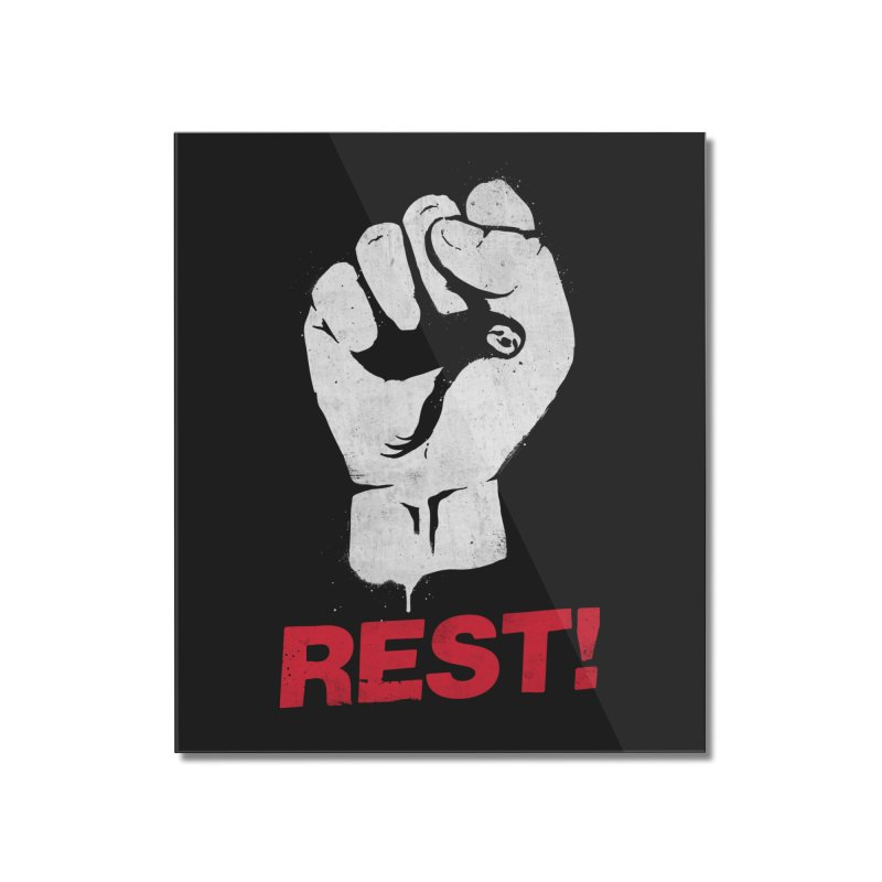 Rest! Home Mounted Acrylic Print by aparaat's artist shop