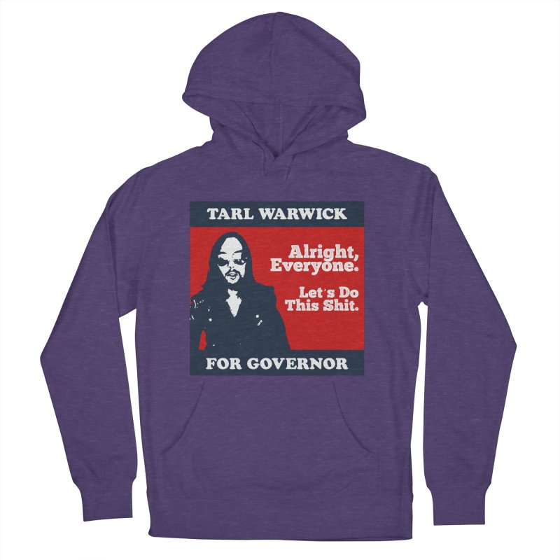 Tarl Warwick For Governor : Alright, Everyone. Let's Do This Shit. Women's French Terry Pullover Hoody by Applesawus