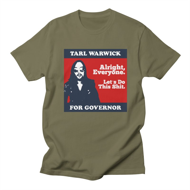 Tarl Warwick For Governor : Alright, Everyone. Let's Do This Shit. Men's Regular T-Shirt by Applesawus