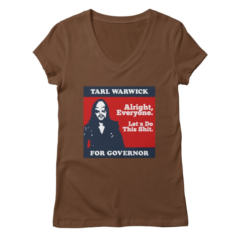Tarl Warwick For Governor : Alright, Everyone. Let's Do This Shit. Women's Regular V-Neck by Applesawus