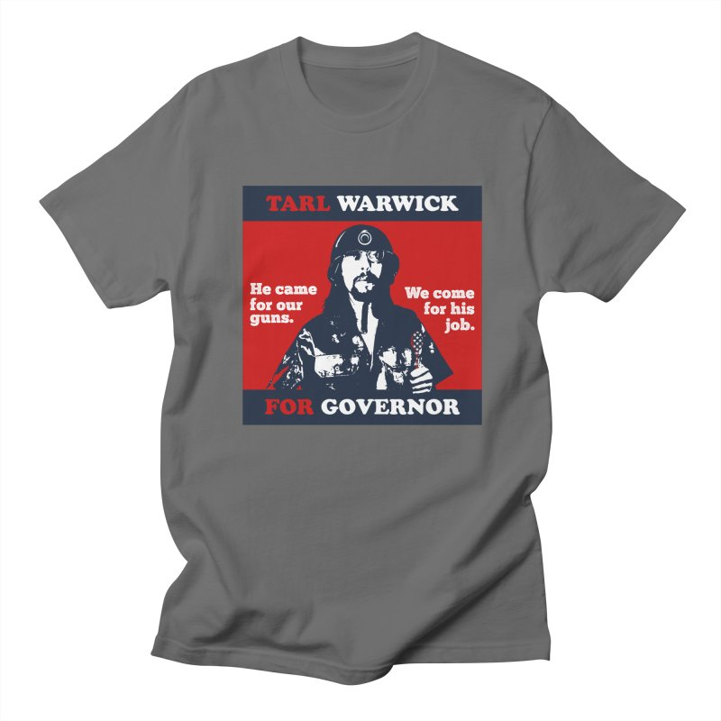 Tarl Warwick For Governor : He came for our guns. We come for his job. Men's T-Shirt by Applesawus