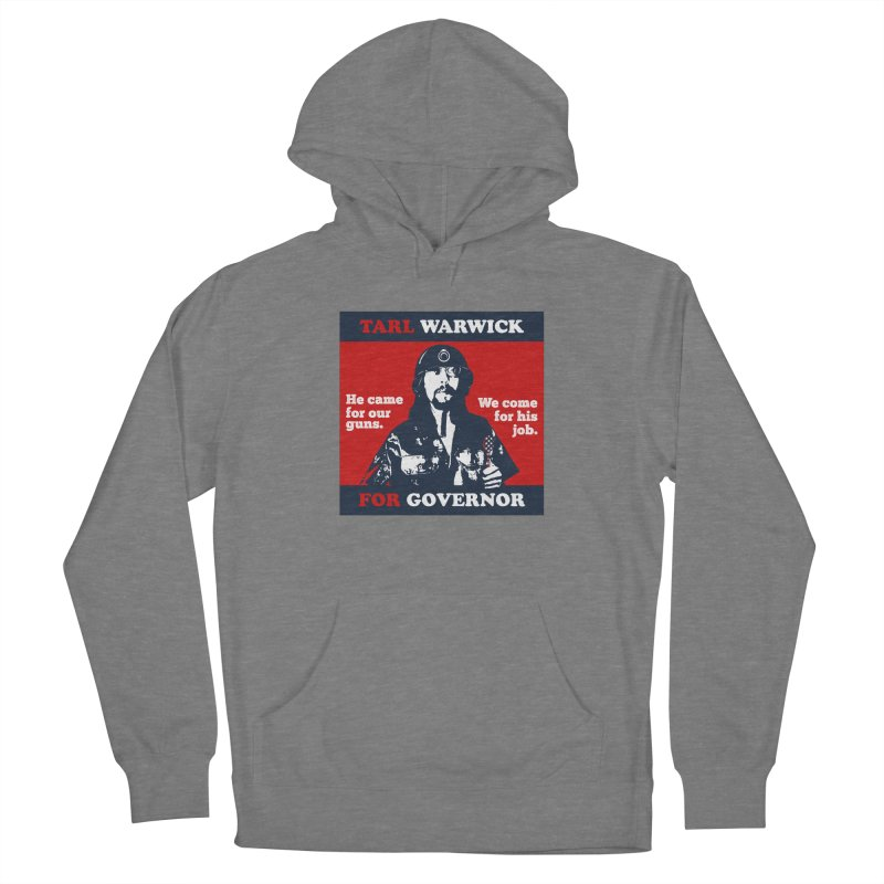 Tarl Warwick For Governor : He came for our guns. We come for his job. Women's Pullover Hoody by Applesawus