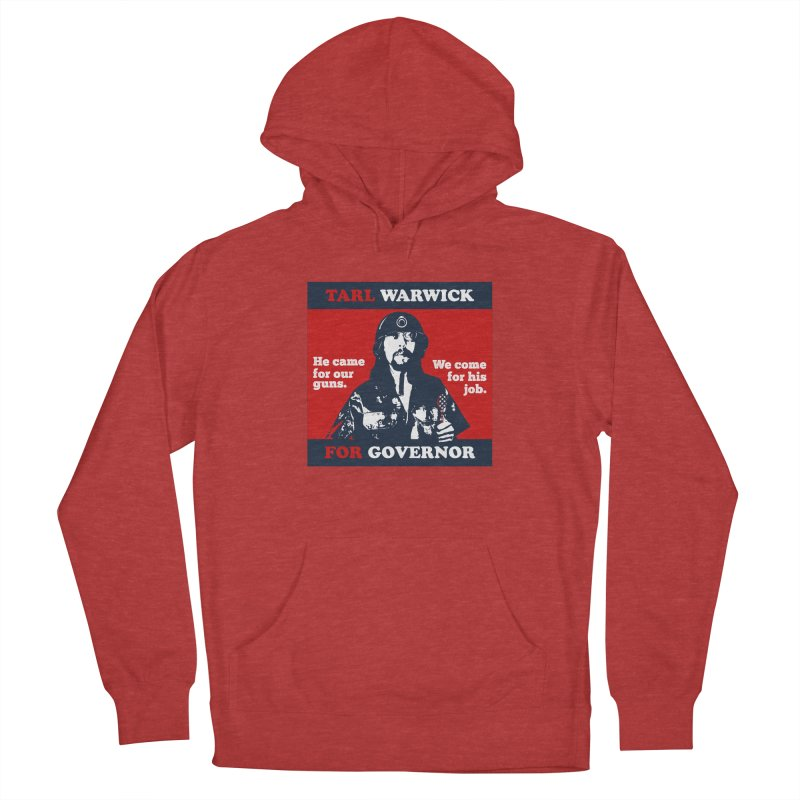 Tarl Warwick For Governor : He came for our guns. We come for his job. Women's French Terry Pullover Hoody by Applesawus