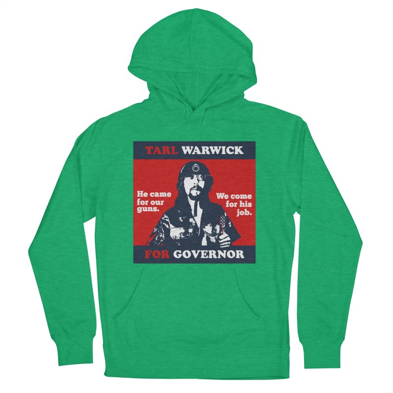 Tarl Warwick For Governor : He came for our guns. We come for his job. Men's French Terry Pullover Hoody by Applesawus