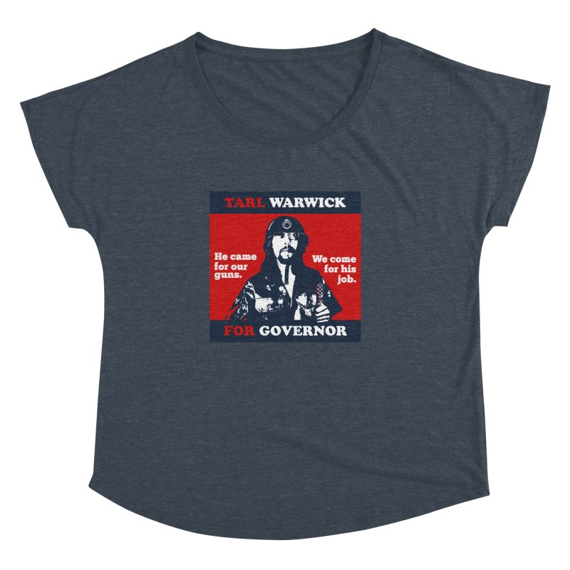 Tarl Warwick For Governor : He came for our guns. We come for his job. Women's Dolman Scoop Neck by Applesawus