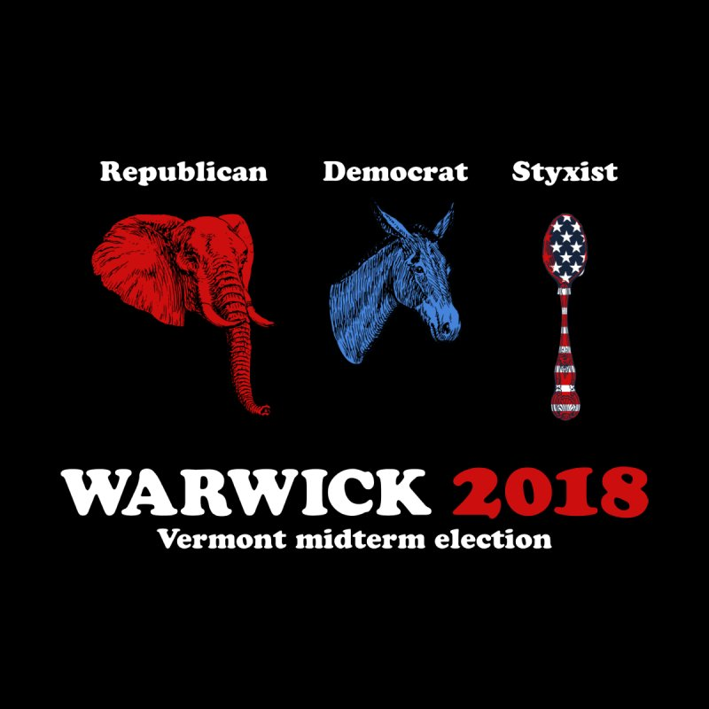 Warwick 2018 : Republican, Democrat, Styxist (white text) Women's T-Shirt by Applesawus