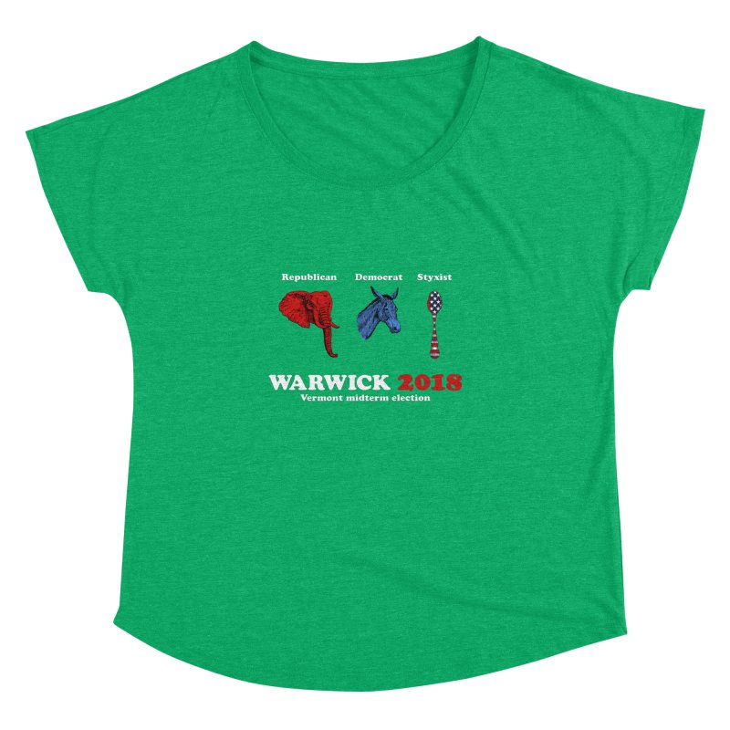 Warwick 2018 : Republican, Democrat, Styxist (white text) Women's Dolman Scoop Neck by Applesawus