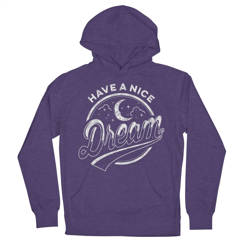 Have A Nice Dream Women's Pullover Hoody by arace's Artist Shop