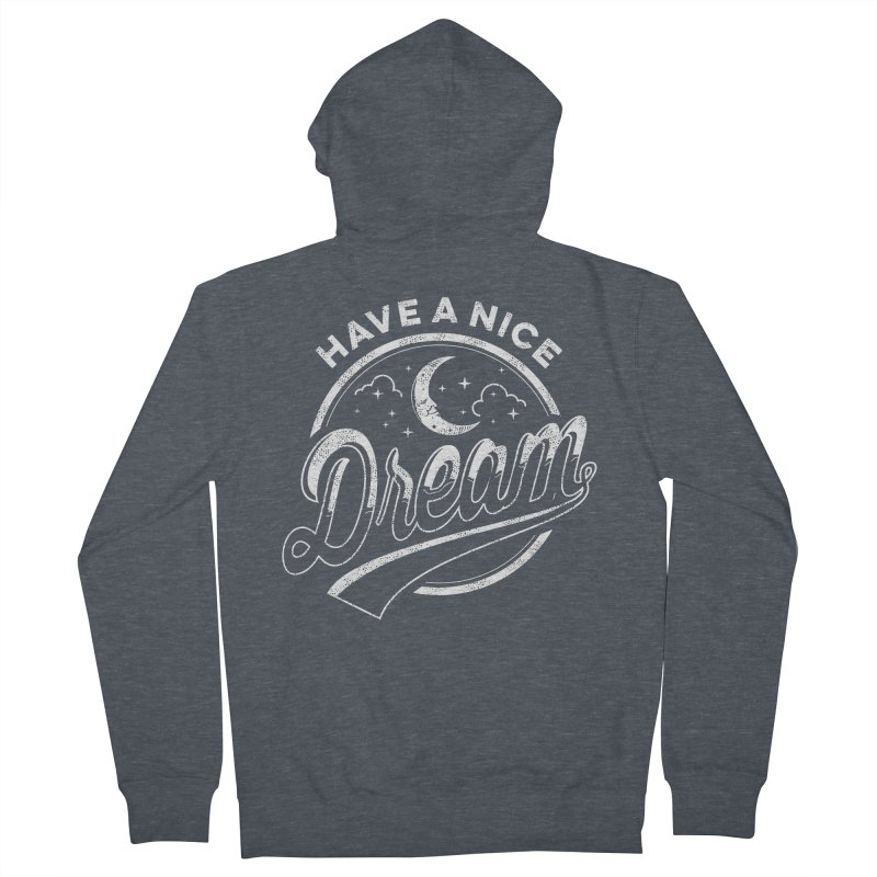 Have A Nice Dream Women's Zip-Up Hoody by arace's Artist Shop