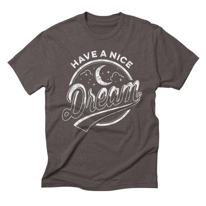 Have A Nice Dream Men's Triblend T-Shirt by arace's Artist Shop