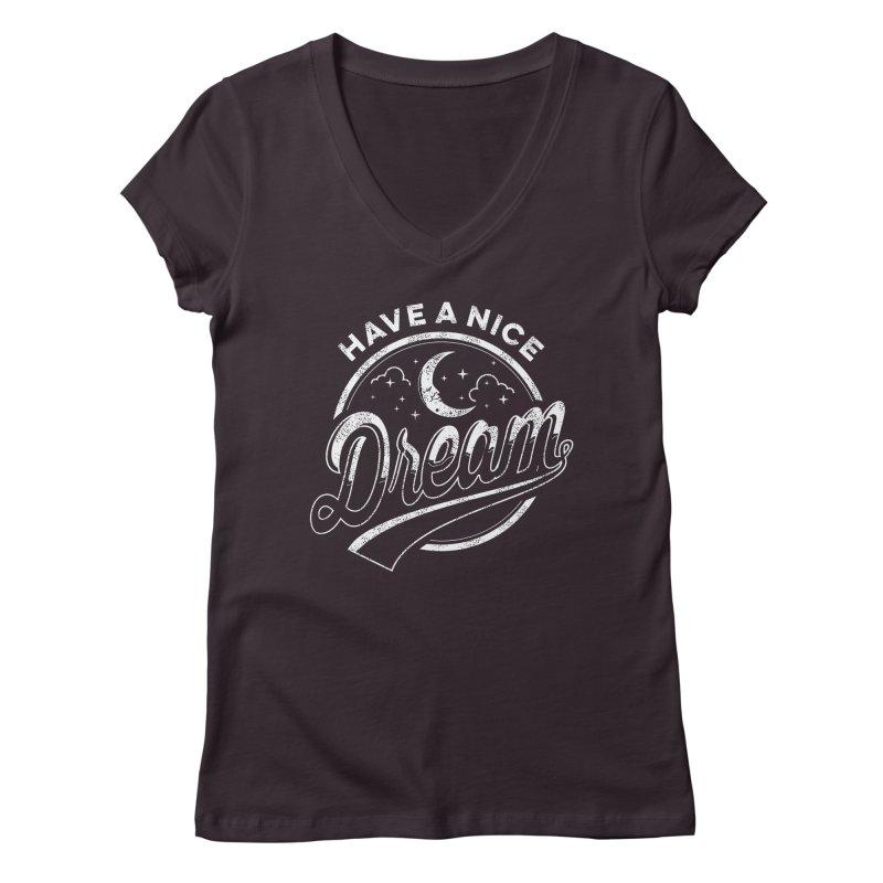 Have A Nice Dream Women's V-Neck by arace's Artist Shop