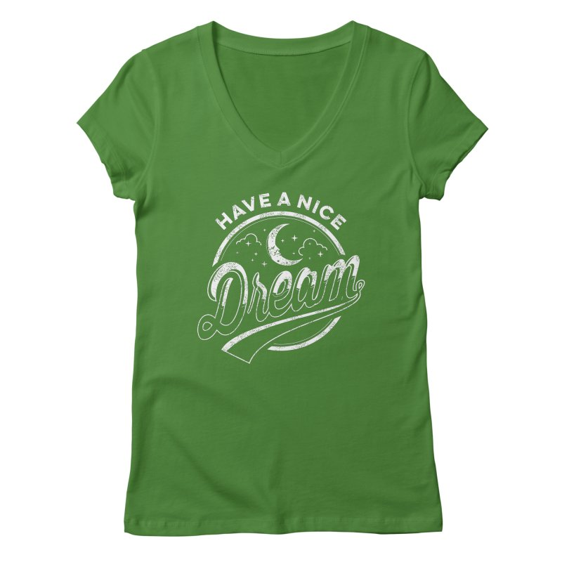 Have A Nice Dream Women's V-Neck by arace's Artist Shop
