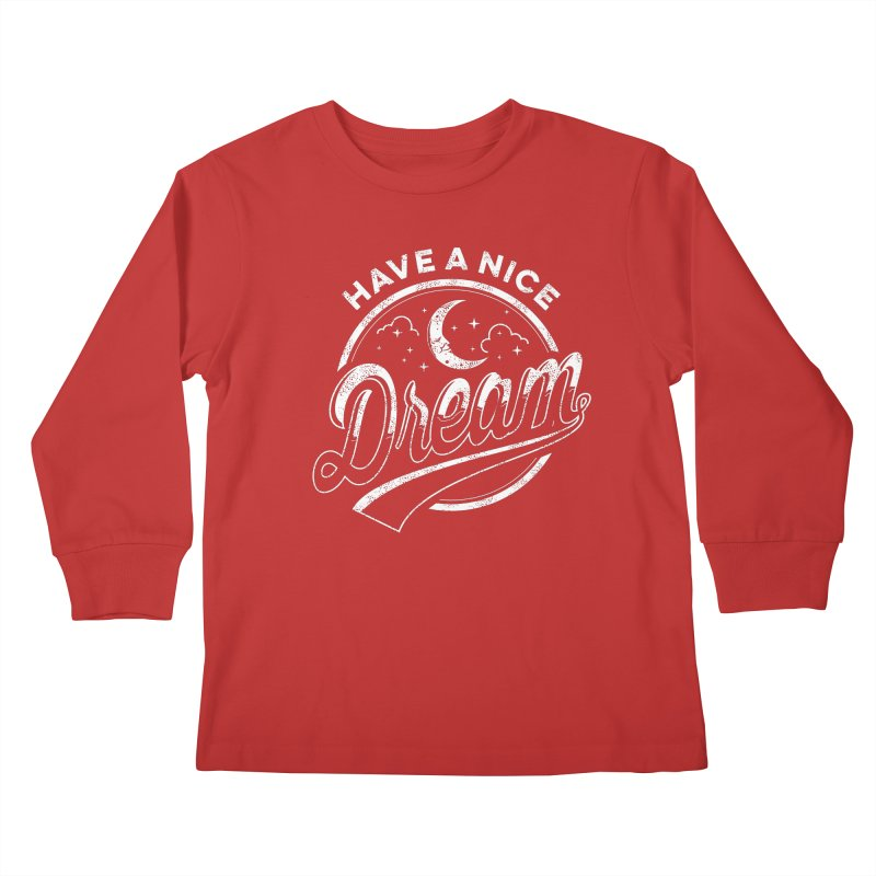 Have A Nice Dream Kids Longsleeve T-Shirt by arace's Artist Shop