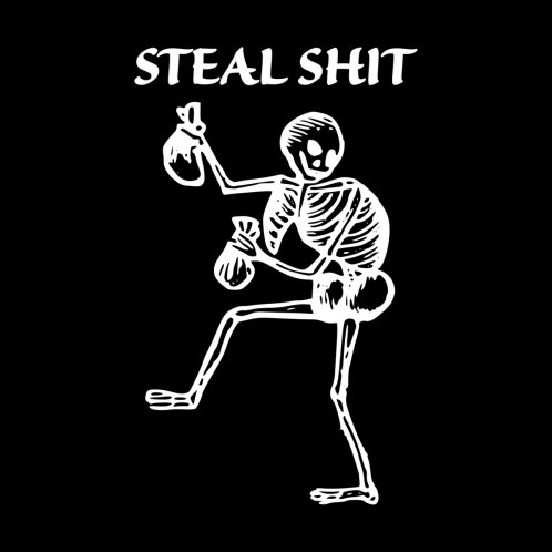 Design for Steal Shit - White