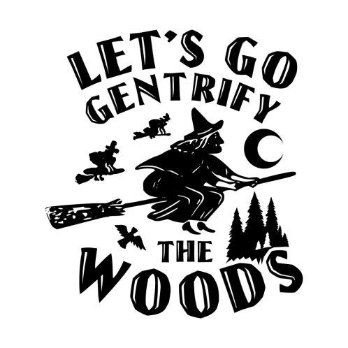 Design for Gentrify Woods