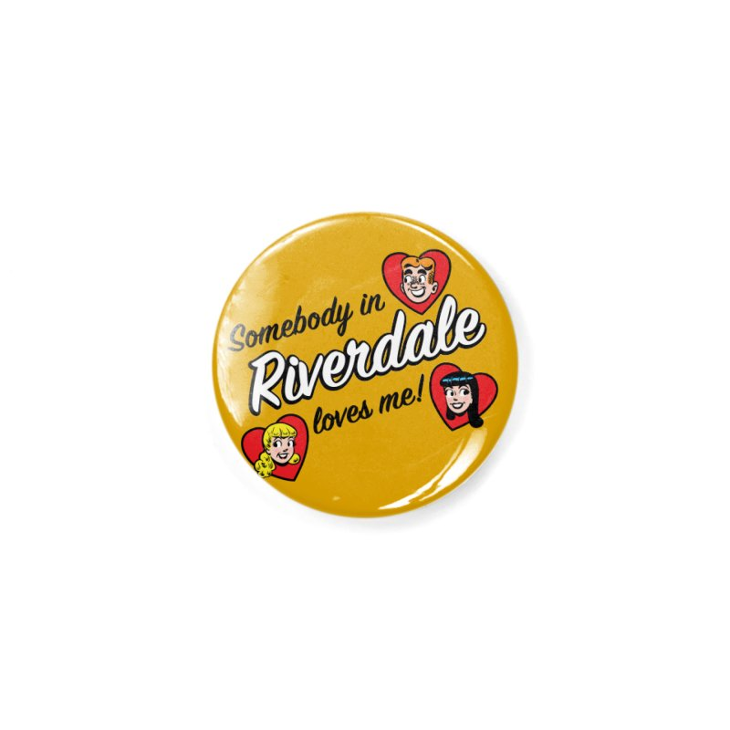 Somebody In Riverdale Loves Me Accessories Button by Archie Comics